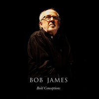 Bob James - Bob James: Bold Conceptions