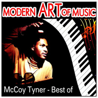 McCoy Tyner - Modern Art of Music: McCoy Tyner - Best of