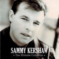 Sammy Kershaw - The Ultimate Collection