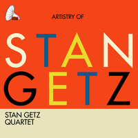 Stan Getz Quartet - Artistry of Stan Getz