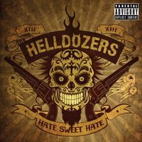 The Helldozers - Hate Sweet Hate