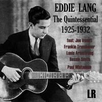 Eddie Lang - The Quintessential: 1925-1932