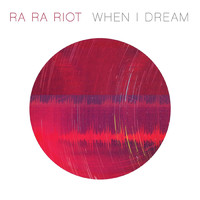 Ra Ra Riot - When I Dream - Single