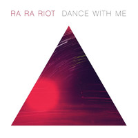 Ra Ra Riot - Dance With Me - Single
