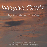 Wayne Gratz - Light, Lands and Shoreline