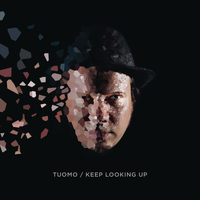 Tuomo - Keep Looking up