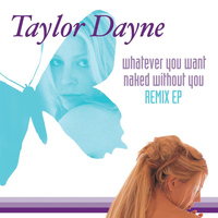 Taylor Dayne - Whatever You Want / Naked Without You (Remixes)