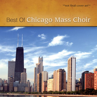 Chicago Mass Choir - Ultimate Chicago Mass Choir