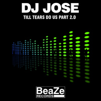 DJ Jose - Till Tears Do Us Part 2.0