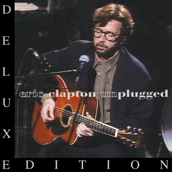 Eric Clapton - Unplugged (Deluxe Edition)