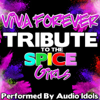 Audio Idols - Viva Forever: Tribute to the Spice Girls