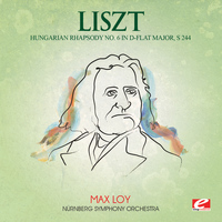 Franz Liszt - Liszt: Hungarian Rhapsody No. 6 in D-Flat Major, S. 244 (Digitally Remastered)