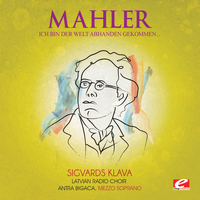 "Gustav Mahler - Mahler: Seven Songs of Latter Days: ""Ich bin der Welt abhanden gekommen"" (Digitally Remastered)"