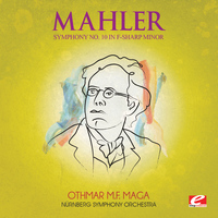 Gustav Mahler - Mahler: Symphony No. 10 in F-Sharp Minor (Digitally Remastered)