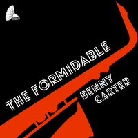 Benny Carter - The Formidable Benny Carter