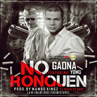 Gaona - No Ronquen (feat. Yomo) - Single