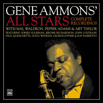 "Gene Ammons - Gene Ammons' All Stars. Complete Recordings with Mal Waldron, Pepper Adams & Art Taylor ""Blue Gene,"" ""Groove Blues,"" ""The Big Sound"" Plus One Bonus Track From ""The Happy Blues"""