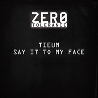 Tieum - Say It to My Face