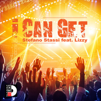 Stefano Stassi feat. Lizzy - I Can Get