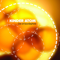 Kinder Atom - Live At Soundsphere '98