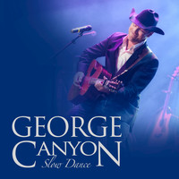George Canyon - Slow Dance