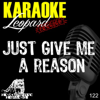 Leopard Powered - Just Give Me a Reason (Karaoke Version) (Originally Performed by Pink)