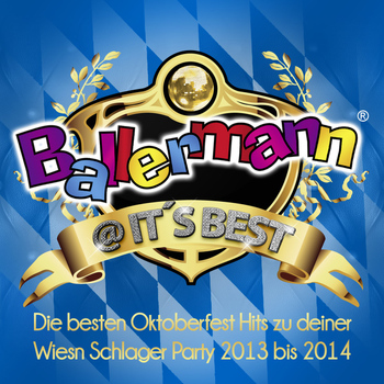 Various Artists - Ballermann @ its best - Die besten Oktoberfest Hits zu deiner Wiesn Schlager Party 2013 bis 2014