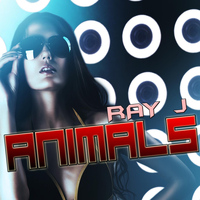 Ray J - Animals: Tribute To Martin Garrix