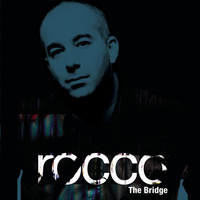 Rocco - The Bridge