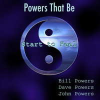 Powers That Be - Start to Feel