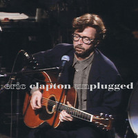 Eric Clapton - Unplugged (2013 Remaster)