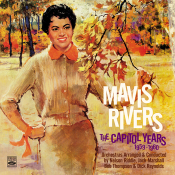 "Mavis Rivers - Mavis Rivers. The Complete Capitol Years 1959-1960. ""Take A Number,"" ""Hooray for Love"" And ""Mavis Rivers Sings About the Simple Life"" Plus One Single and Two Bonus Tracks From ""Ports of Paradise"""