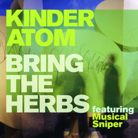 Kinder Atom - Bring the Herbs