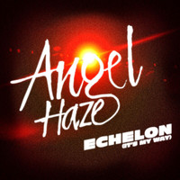Angel Haze - Echelon (It's My Way) (The Remixes [Explicit])