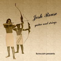 Josh Rouse - Kcrw Presents Josh Rouse - Guitar and Strings