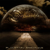MyGrain - Planetary Breathing (US version)
