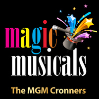 The MGM Crooners - Magical Musicals