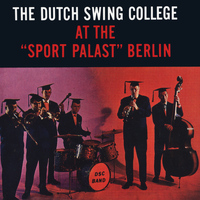 Dutch Swing College Band - At the Sport Palast Berlin