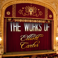 Elliott Carter - The Works of Elliott Carter
