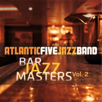 Atlantic Five Jazz Band - Bar Jazz Masters, Vol. 2 (Remastered)
