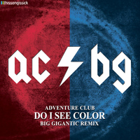 Adventure Club - Do I See Color (Big Gigantic Remix)