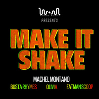 Machel Montano - Make It Shake (feat. Machel Montano, Busta Rhymes, Olivia & Fatman Scoop)