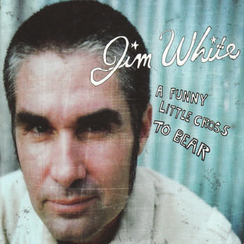 Jim White - A Funny Little Cross to Bear - Live EP
