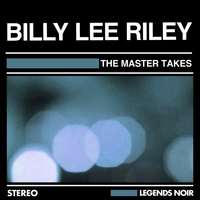 Billy Lee Riley - THE MASTER TAKES