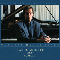 Vincent Russo - Rachmaninoff, Liszt & Scriabin (Live Direct Recording)