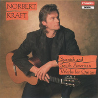 Norbert Kraft - Spanish and South American Works for Guitar