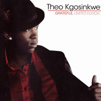 Theo Kgosinkwe - Grateful