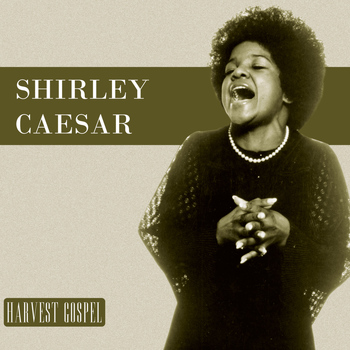 Shirley Caesar - Harvest Collection: Shirley Caesar