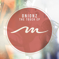 Onionz - The Touch EP