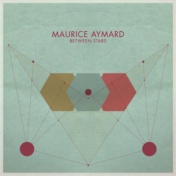 Maurice Aymard - Between Stars